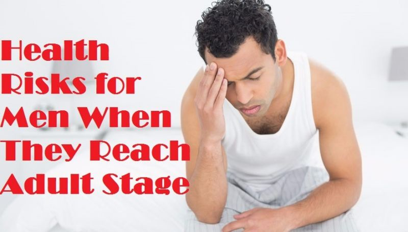 Health Risks for Men When They Reach Adult Stage
