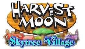Harvest Moon: Skytree Village