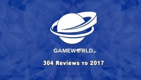304 reviews στο GameWorld για το 2017